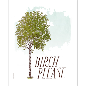 Birch Please Art Print