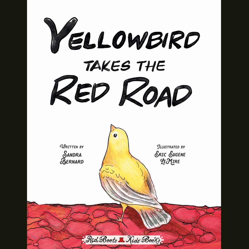 Yellowbird Takes the Red Road