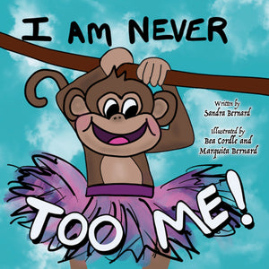 """I Am Never Too Me"""