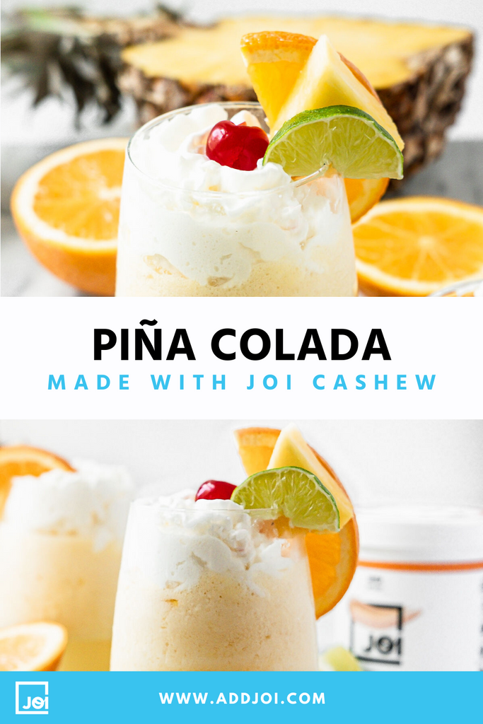 Piña Cashew Colada Made with JOI - Your New Favorite Summer Drink