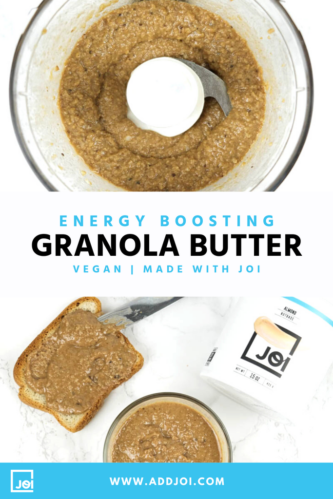Energy Boosting Granola Butter Recipe | Made with JOI | Plant Based