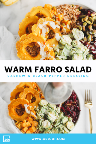 Warm Farro Salad with Cashew and Black Pepper Dressing | Made with JOI