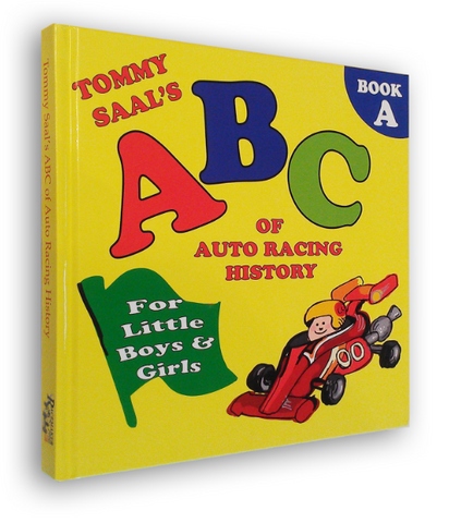 Tommy Saal's ABC of Auto Racing History for Little AND Big Boys & Girls