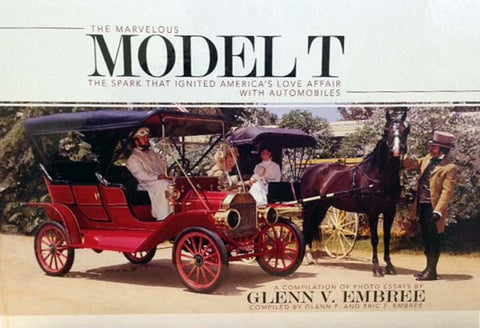 The Marvelous Model T: The Spark That Ignited America's Love Affair with Automobiles