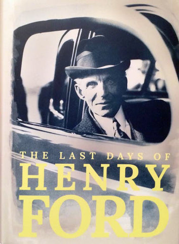 THE LAST DAYS OF HENRY FORD- Book
