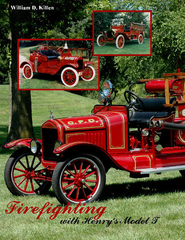Firefighting with Henry's Model T second edition