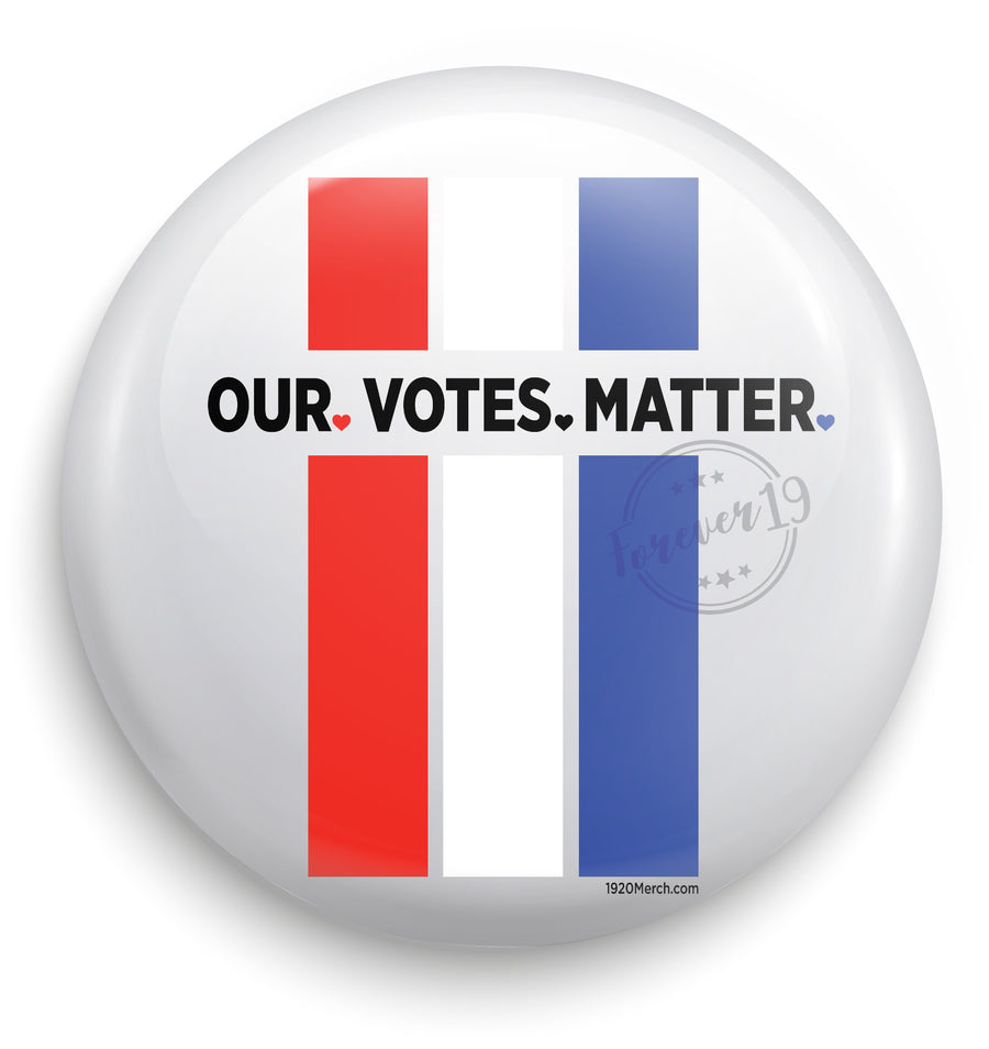 Our. Votes. Matter