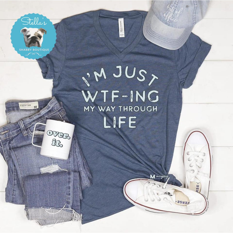I'm Just WTF-ING My Way Through Life Graphic T-Shirt