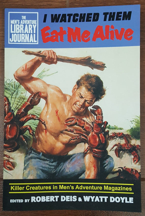 I Watched them Eat Me Alive (The Men's Adventure Library) - Softcover Edition