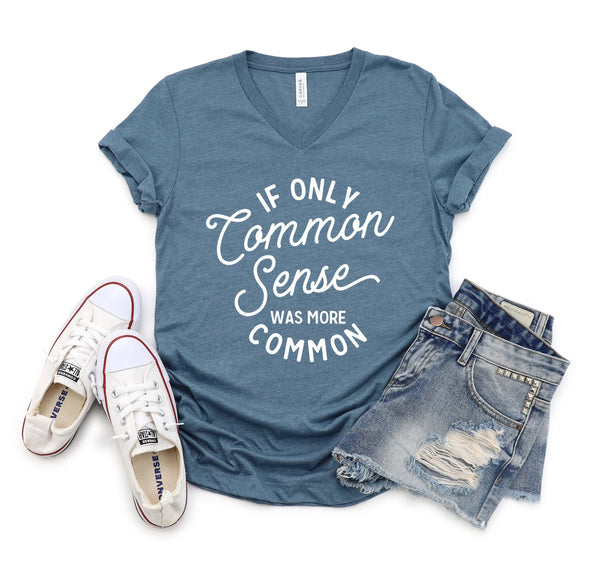 If Only Common Sense Was More Common- Tee