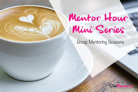 The Mentor Hour Mini Series