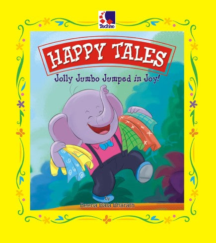 HAPPY TALES - JOLLY JUMBO JUMPED IN JOY!