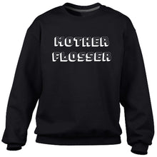 LIMITED EDITION Mother Flosser Heavy Blend Sweatshirt