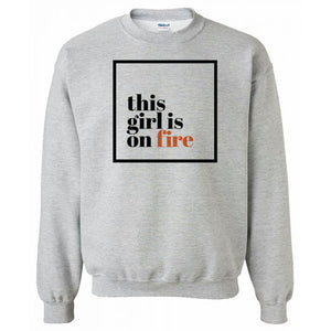 This girl is on fire Grey Heavy Blend Sweatshirt