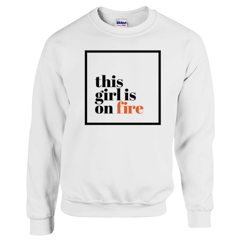 This girl is on fire White Heavy Blend Sweatshirt
