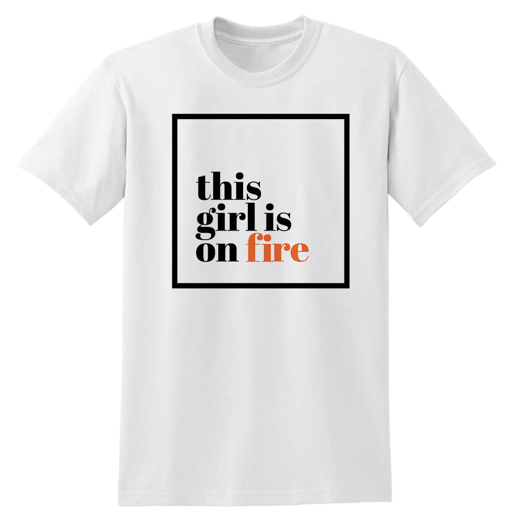 This girl is on fire Heavy White Cotton T-Shirt