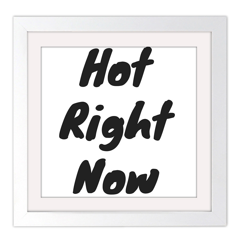 Hot Right Now Square White Framed Art Print