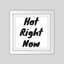Hot Right Now Square White Framed Art Print (Lifestyle)