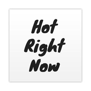 Hot Right Now Square Art Print