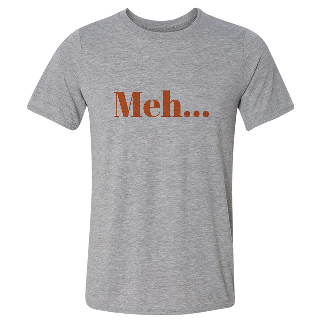 Meh... Heavy Grey Cotton T-Shirt
