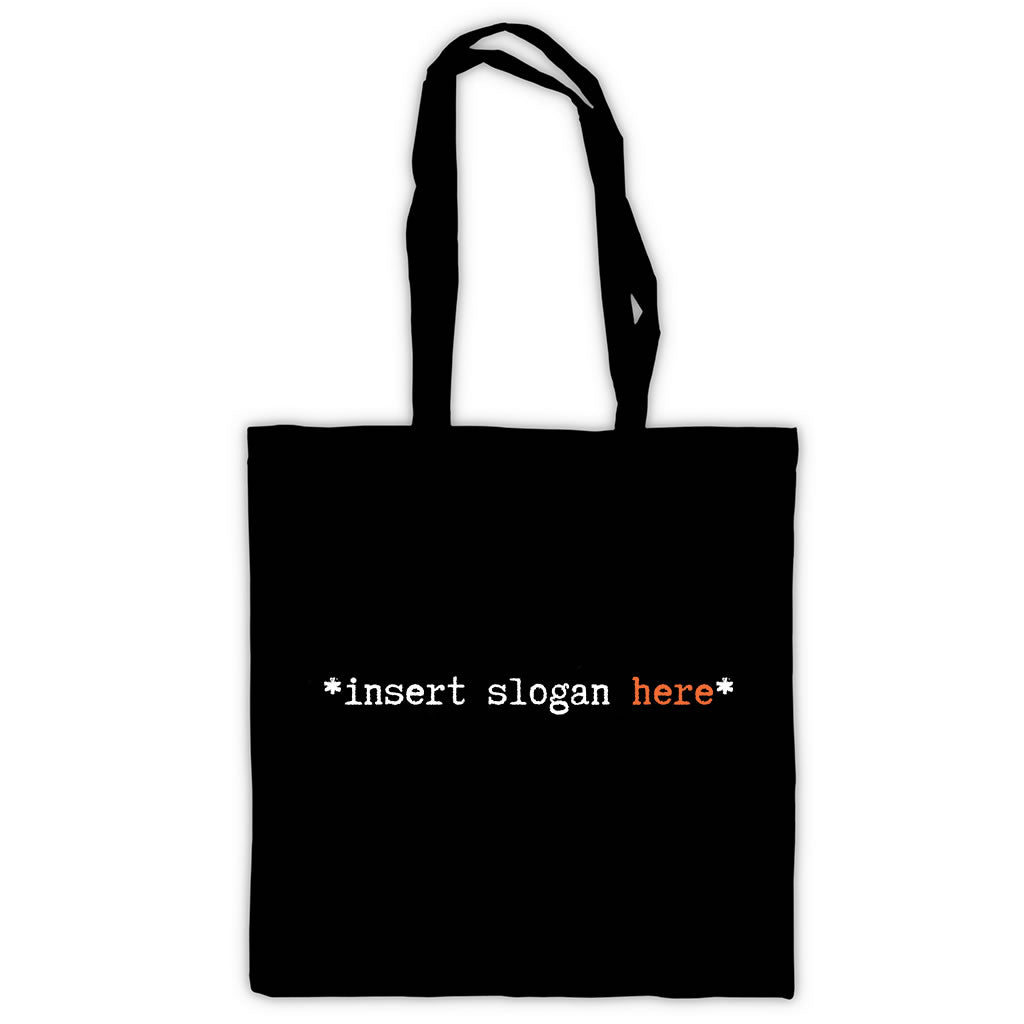 Insert Slogan Here  Tote Bag