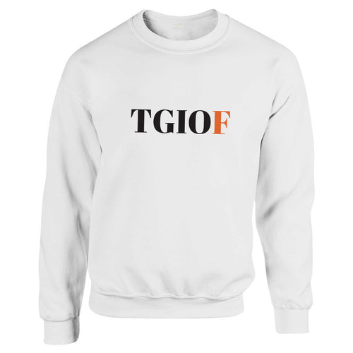 TGIOF White Heavy Blend Sweatshirt