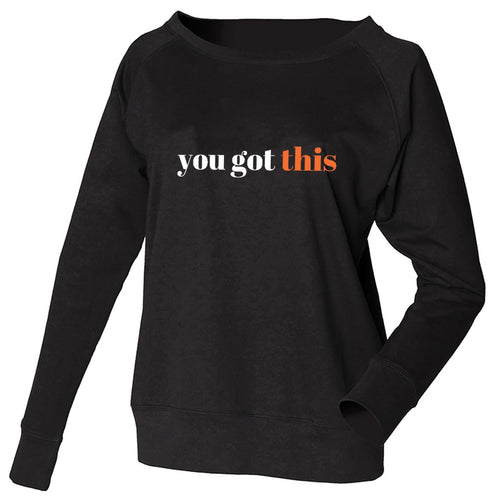 You Got This Black Slouch Sweatshirt
