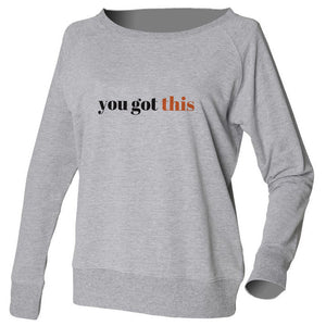 You Got This Grey Slouch Sweatshirt