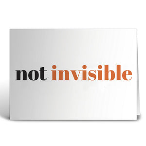 Not Invisible Greeting Card