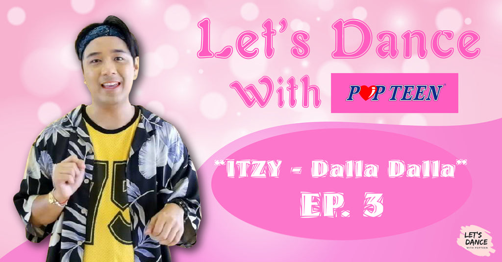 Let's Dance With Popteen EP. 3 - ITZY Dalla Dalla (Cover Dance)
