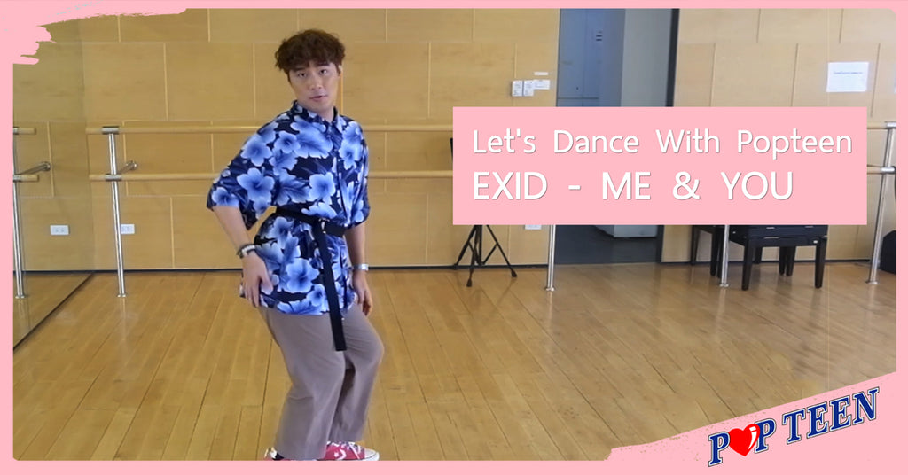 "Let's Dance With Popteen - EXID ""ME&YOU"" (Cover Dance)"
