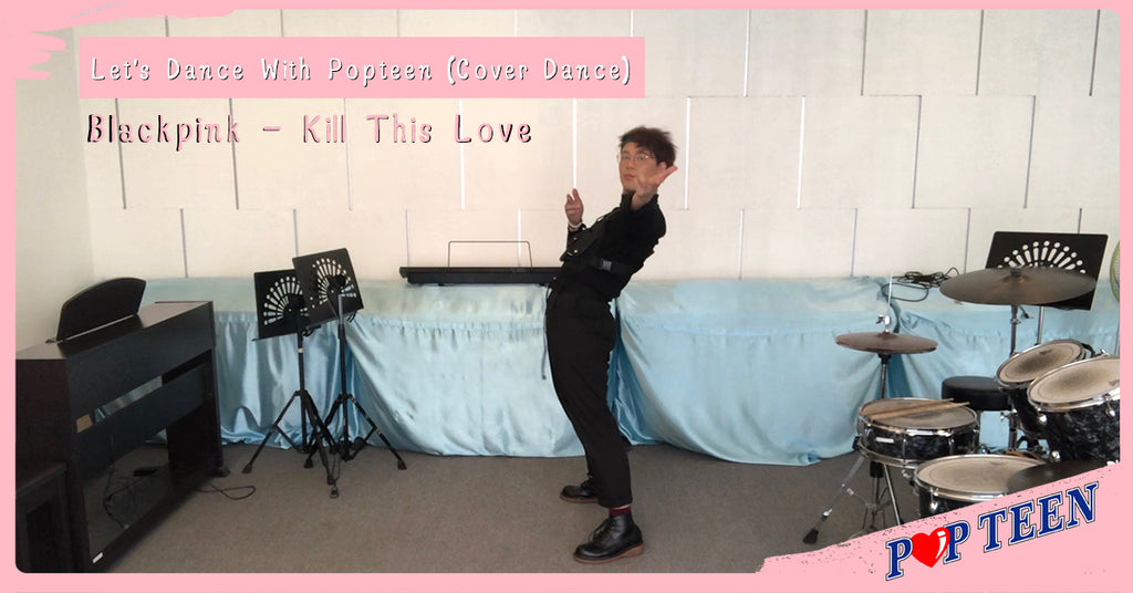 Let's Dance With Popteen - Blackpink Kill This Love (Cover Dance)