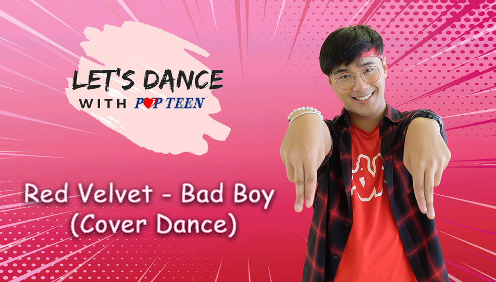 Let's Dance With Popteen - Red Velvet Bad Boy (Cover Dance)