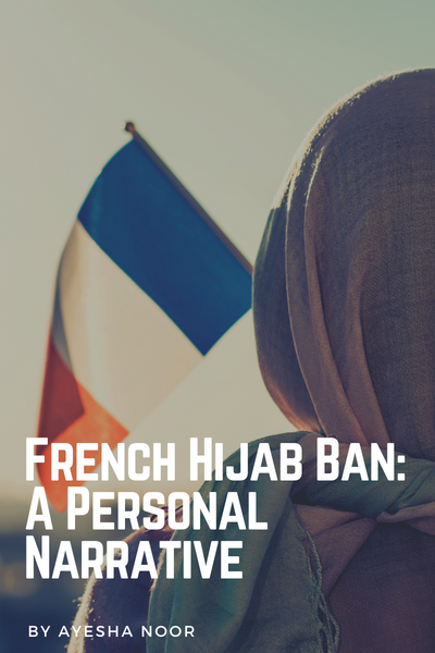 French Hijab Ban: A Personal Narrative
