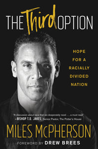 The Third Option: Hope for a Racially Divided Nation (Pre-Sale)