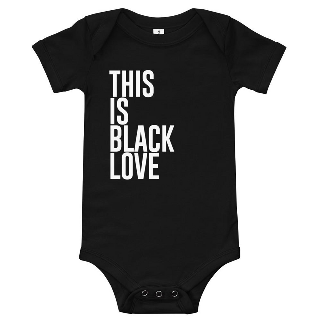 """This Is Black Love"" short sleeve onesie. 100% Cotton unisex design for infants and toddlers."