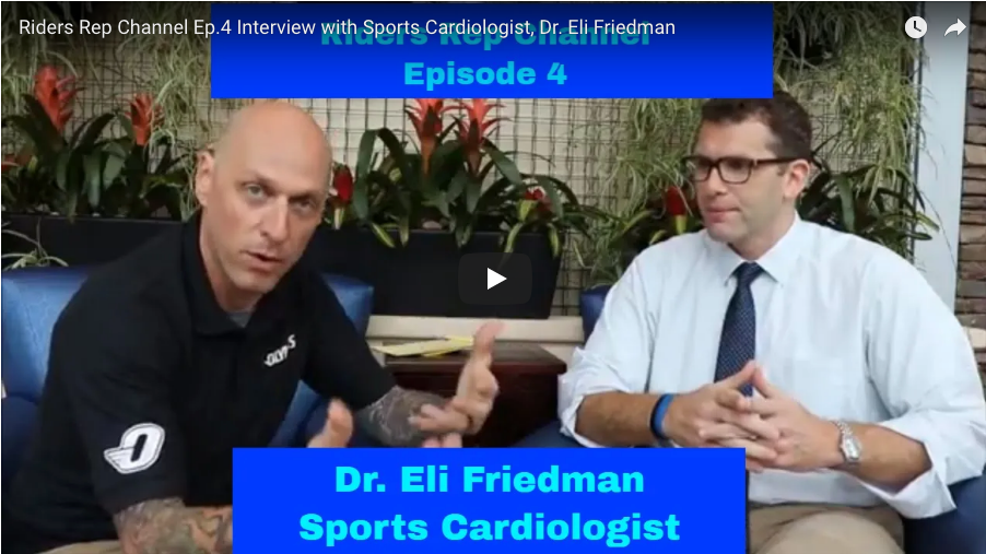 Riders Rep Channel Ep.4 Interview with Sports Cardiologist, Dr. Eli Friedman