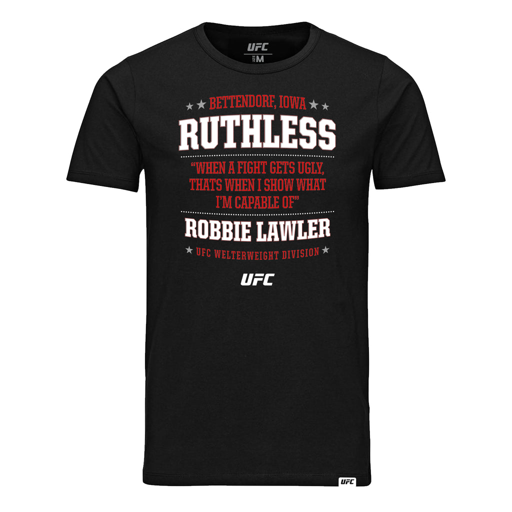 "UFC Robbie ""Ruthless"" Lawler Quote T-Shirt-Black"