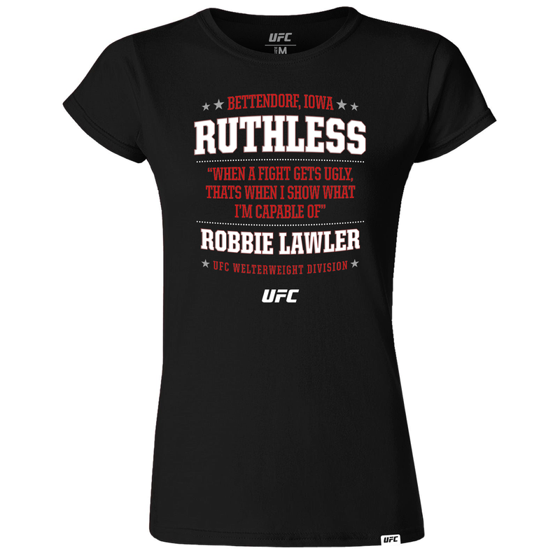 "UFC Robbie ""Ruthless"" Lawler Quote Women's T-Shirt-Black"