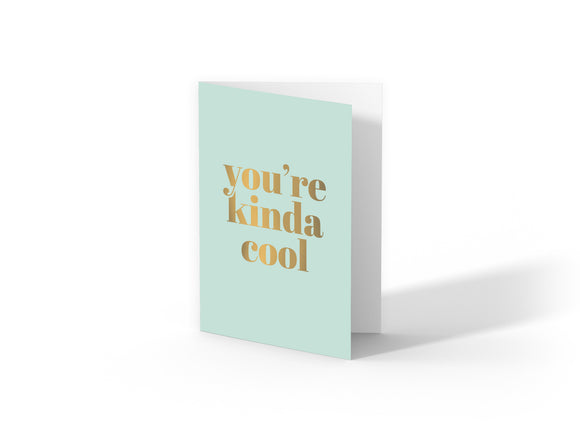 You're Kinda Cool Card