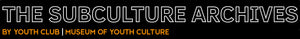 The Subculture Archives