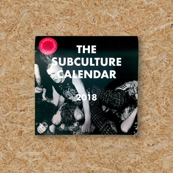THE SUBCULTURE CALENDAR 2018