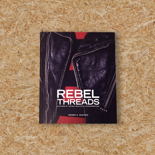 REBEL THREADS - ROGER K BURTON