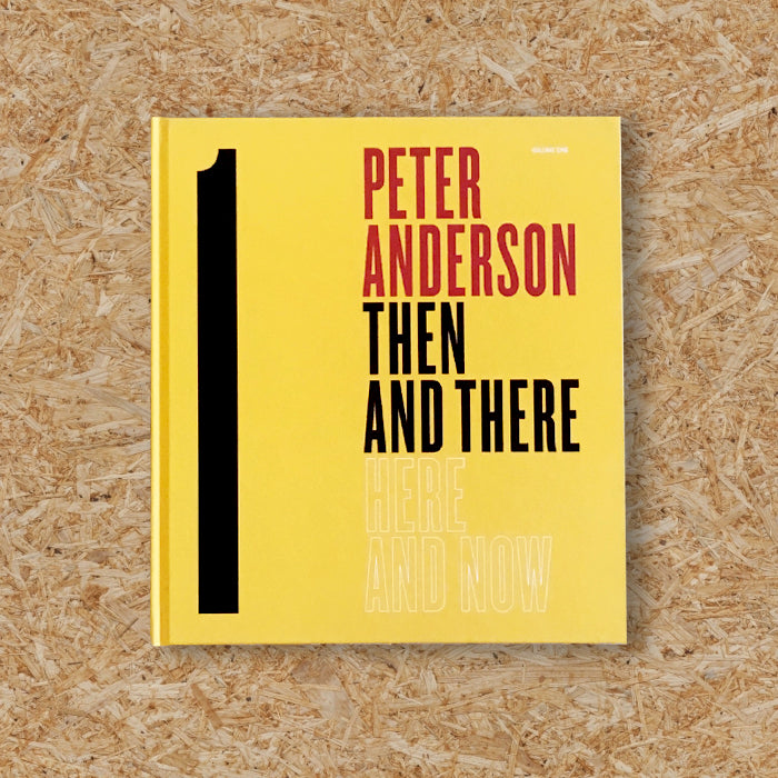 THEN & THERE - PETER ANDERSON