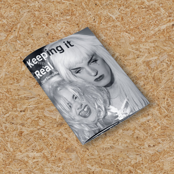 DAVE SWINDELLS 'KEEPING IT REAL' ZINE