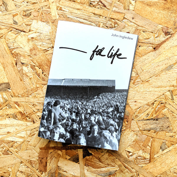 JOHN INGLEDEW '_______ FOR LIFE' ZINE