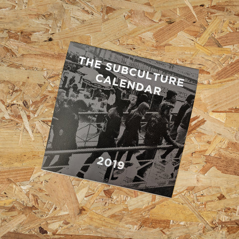 THE SUBCULTURE CALENDAR 2019