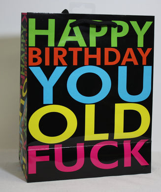 Happy Birthday You Old Fuck - Gift Bag K-GB392