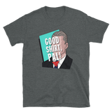 Good Shirt, Pal! (Basic Tee)