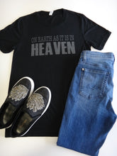 Load image into Gallery viewer, On Earth as It is in Heaven T-Shirt